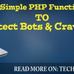 Simple PHP Function To Detect Bots And Crawlers With Full Explanation !!!